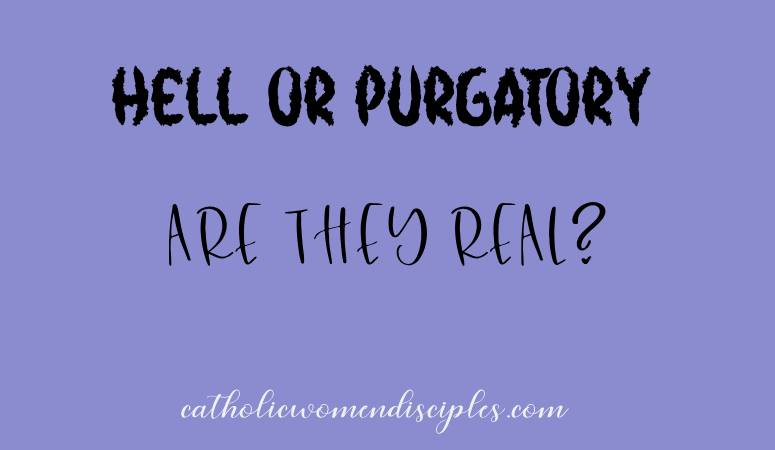 hell or purgatory: are they real?