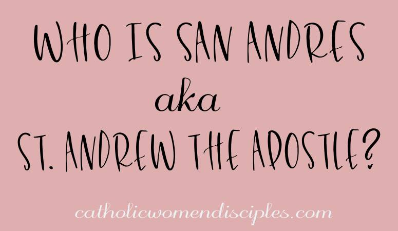 who is san andres aka st. andrew the apostle